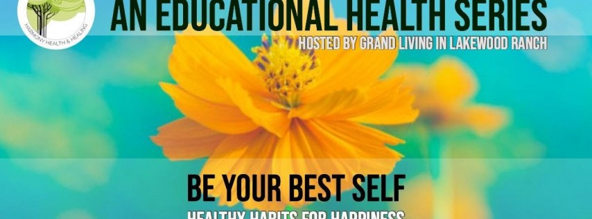 An Educational Health Series - Week #4: Be Your Best Self