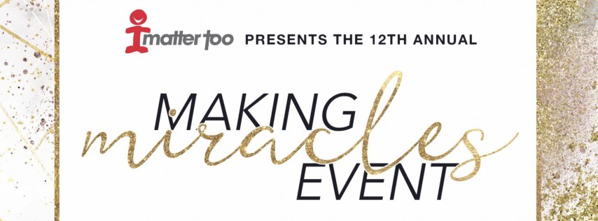I Matter Too: 2019 Annual Making Miracles Event