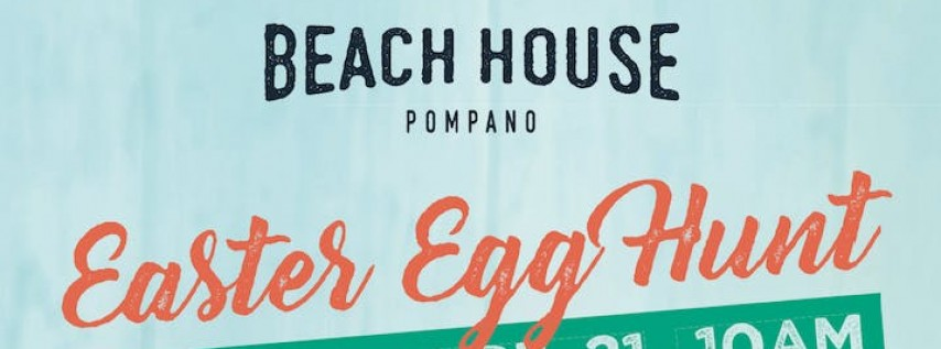 Easter Egg Hunt at Beach House Pompano