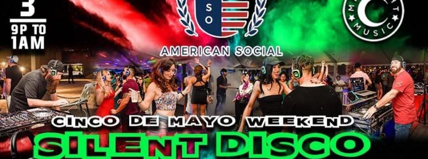 Cinco de Mayo Weekend Silent Disco
