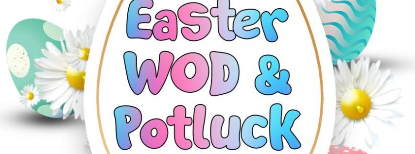 Easter WOD & Potluck