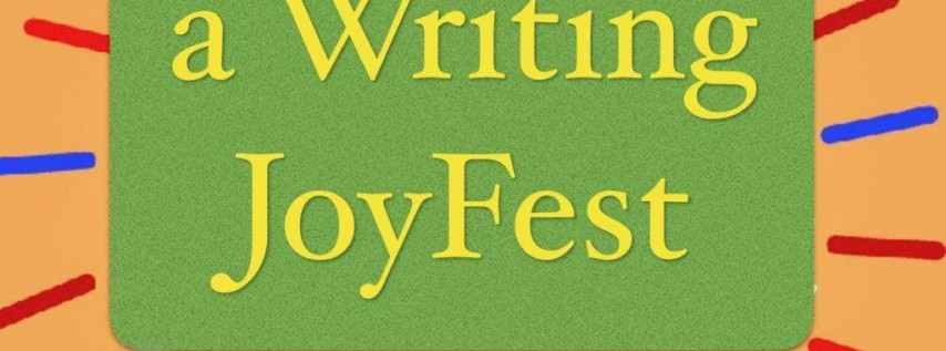 A 3 day Writing Joy Fest