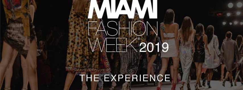 Miami Fashion Week: The Experience 2019