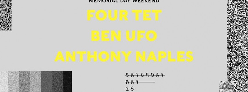 Four Tet + Ben UFO + Anthony Naples