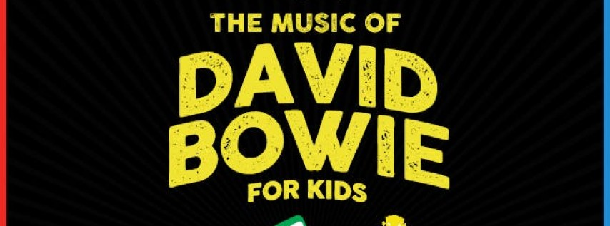 The Music of David Bowie for Kids @ Mohawk