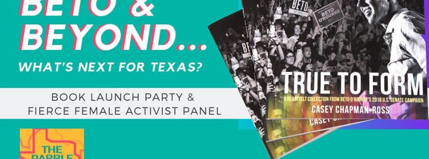 Beto & Beyond: What's next for Texas? Activism extravaganza!