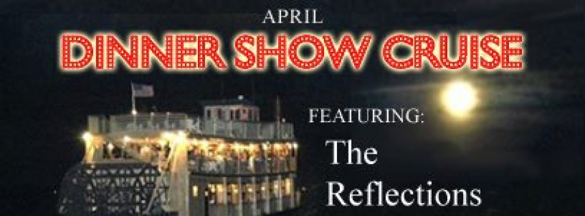 The Reflections Friday Night Dinner Show Cruise $60pp
