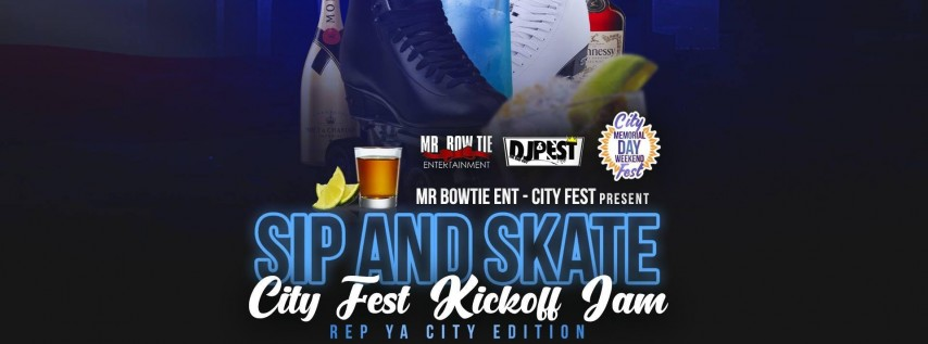 Sip And Skate City Fest Kickoff Jam
