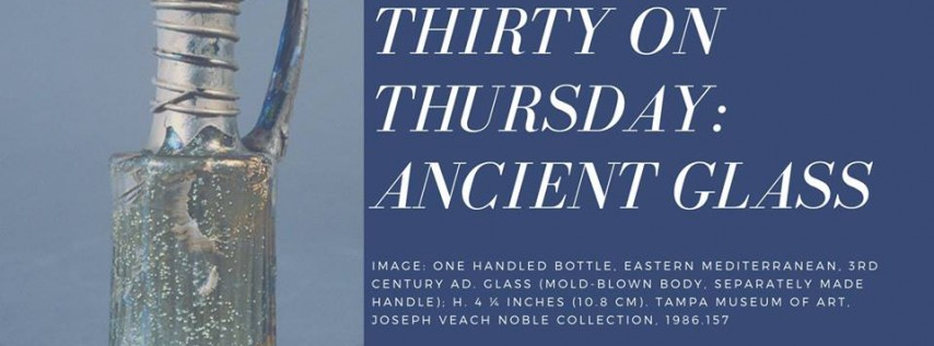 Thirty on Thursday: Ancient Glass