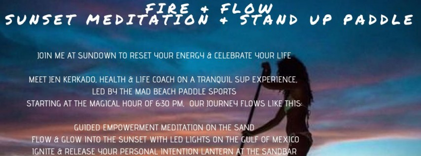 FIRE + FLOW SUNSET MEDITATION + STAND UP PADDLE