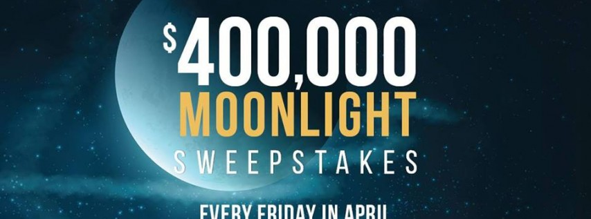 $400K Moonlight Sweepstakes