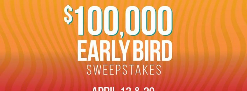 $100K Early Bird Sweepstakes