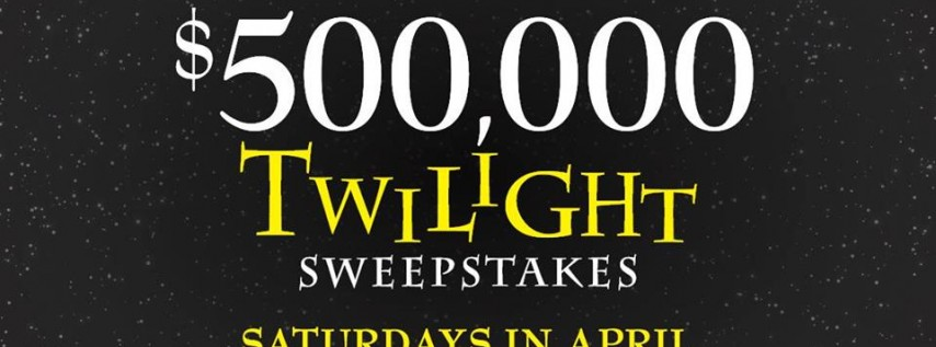 $500K Twilight Sweepstakes