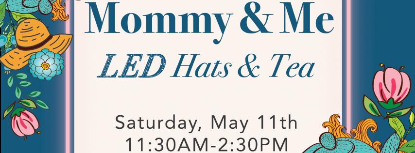 Mommy & Me, Hats & Tea