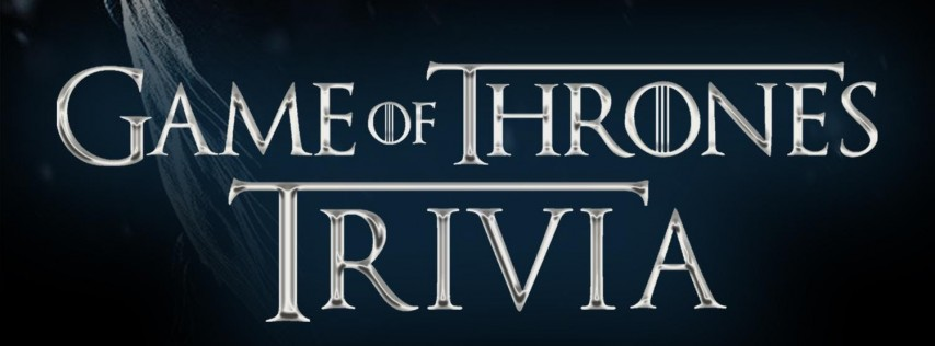 Game of Thrones Trivia, presented Solace House