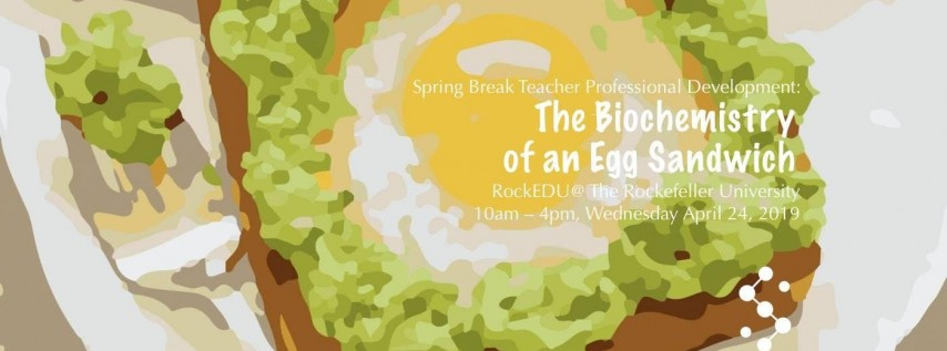 Spring Break Teacher PD: The Biochemistry of an Egg Sandwich