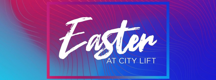 Easter at City Lift