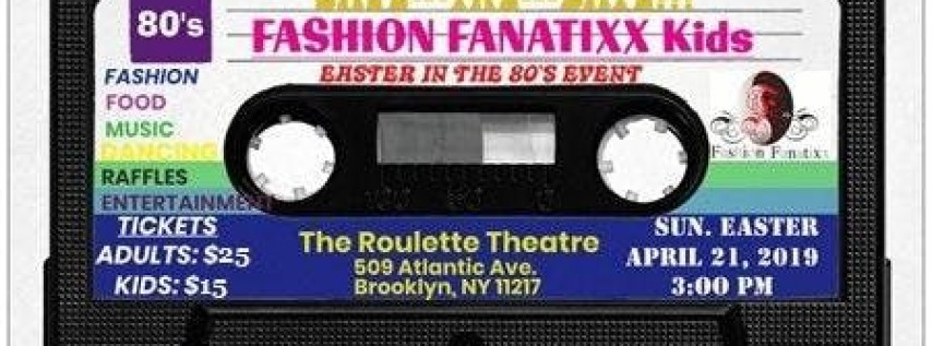 FASHION FANATIXX Kids Easter in the 80's Event
