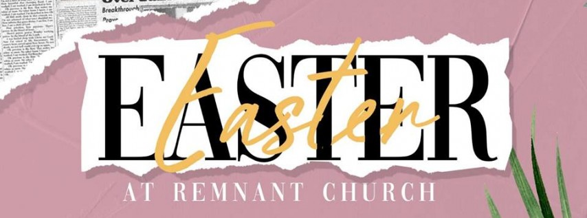 Easter at the Remnant Church
