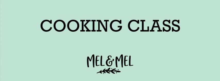 May 4 Cinco De Mayo Cooking Class with Mel and Mel