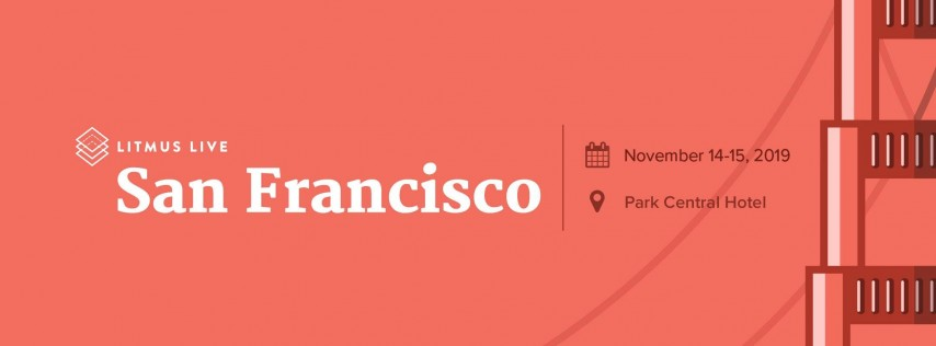 Litmus Live 2019: San Francisco