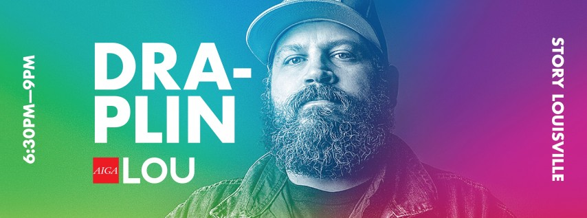 Aaron Draplin: Things That Don't Have A Thing To Do With Graphic Design