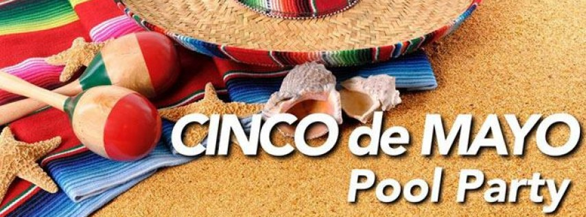 Cinco De Mayo Pool Party- Pool Opening!