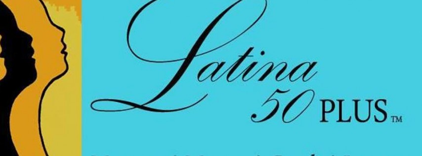 6th Annual Latina 50 Plus Luncheon/Award Ceremony