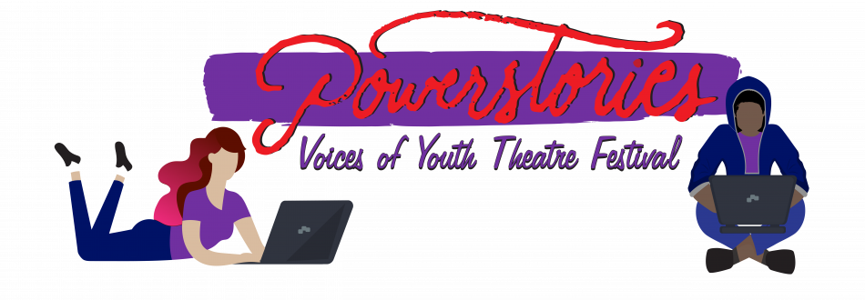 Accepting Submissions for Powerstories' Voices of Youth Theatre Festival