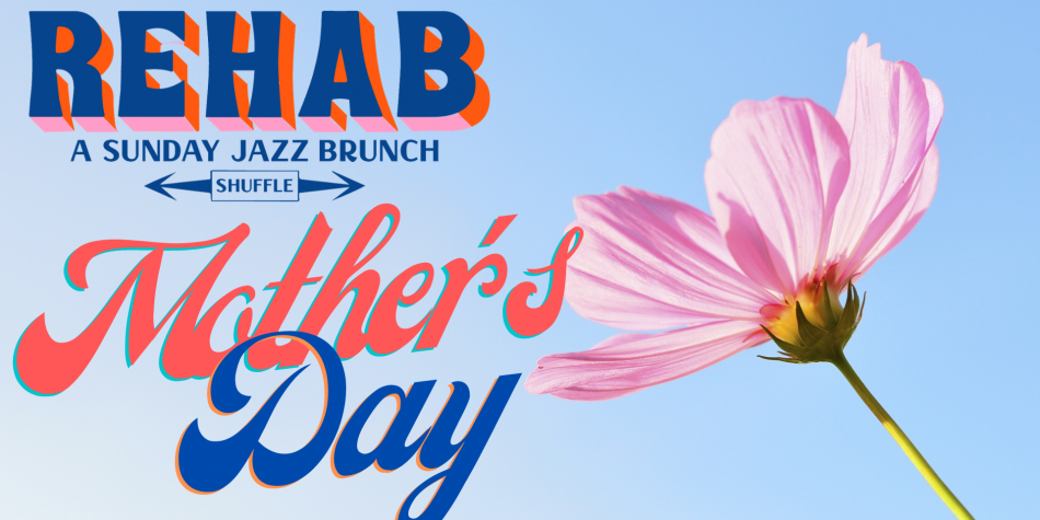 Rehab: Mother's Day Editions