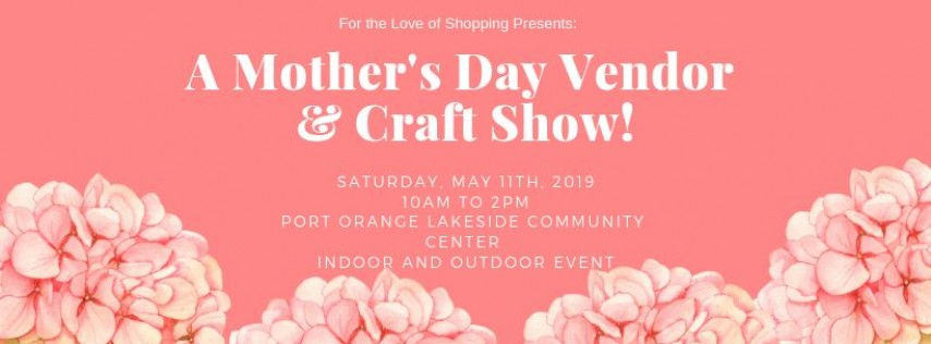 Mother's Day Vendor & Craft Show at Lakeside Community Center