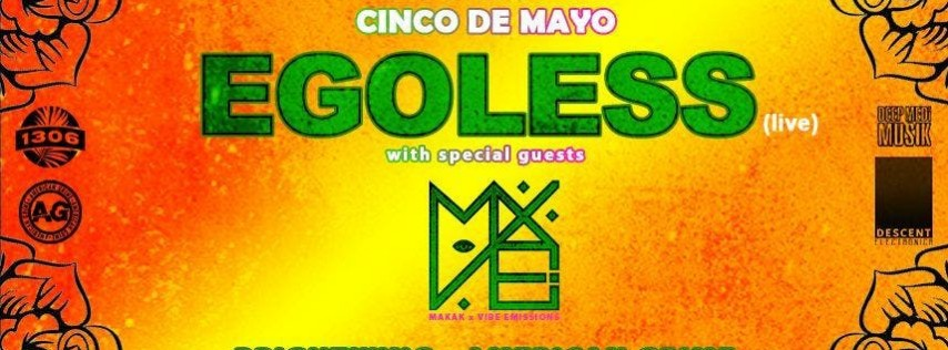 Egoless & MXVE Cinco de Mayo
