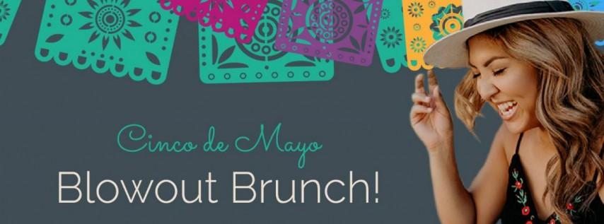 Blowout Brunch - Cinco de Mayo Style!