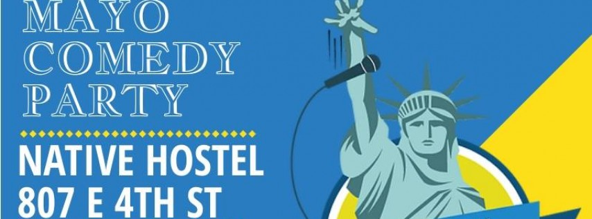 The Comedy Resistance Cinco De Mayo Show at Native Hostel