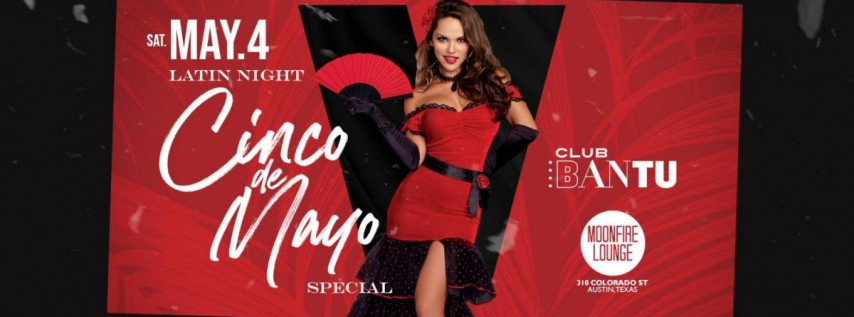 Austin's Hottest Latin Night - Cinco de Mayo Special