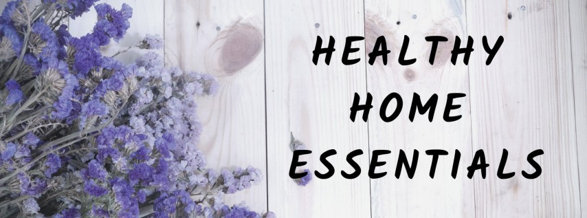 Healthy Home Essentials for Moms
