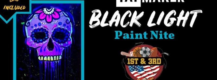 Special Black Light Paint Nite at 1st and 3rd