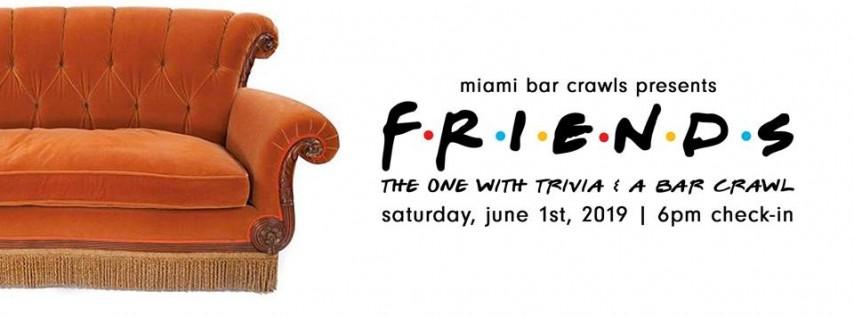 FRIENDS - Trivia & Bar Crawl in Miami