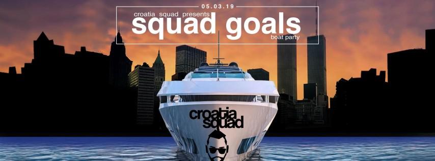 Croatia Squad Presents SQUAD GOALS w/ Special Guests *Cinco De Mayo Weekend Boat Party*