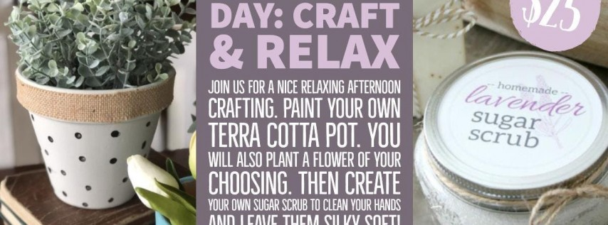 Mother's Day: Craft & Relax