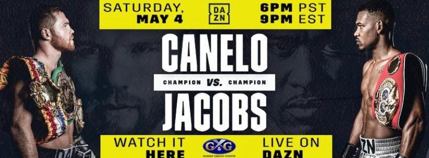 Canelo Alvarez Vs Daniel Jacobs Watch Party