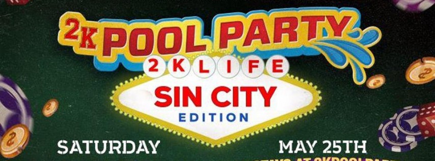 #2KPoolParty SIN CITY EDITION - Saturday May 25th Memorial Day Weekend