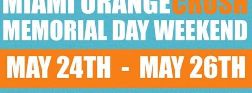 MIAMI ORANGE CRUSH | MEMORIAL WEEKEND 2019 | Powered by Orange Crush Live