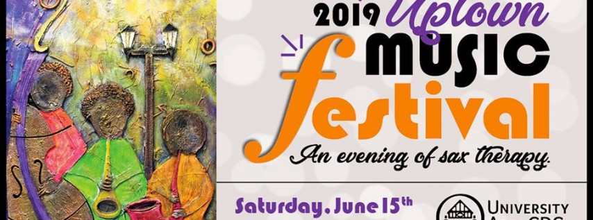 2019 Uptown Music Festival: An Evening of Sax Therapy