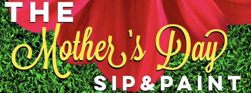 The Mothers Day Sip & Paint