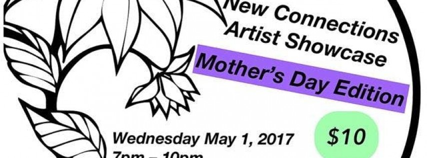 New Connections Artist Showcase - Mother's Day Edition