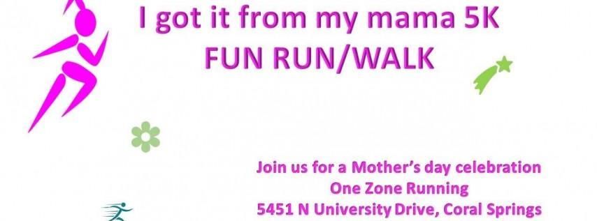 I got it from my Mama 5K FUN run/walk