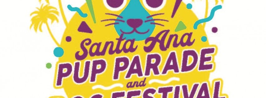 Santa Ana Pup Parade & Dog Festival