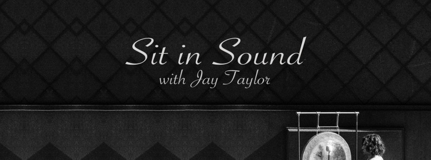 Sit in Sound with Jay Taylor