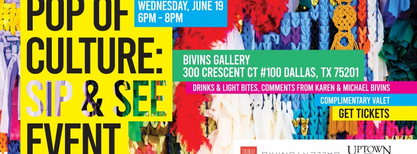 Pop of Culture: Sip & See at the Bivins Gallery